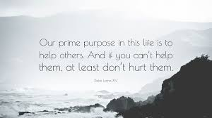 If You Can't Help Others Atleast Dont Hurt Them