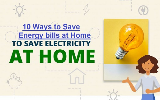 How to Reduce Electricity Bills? 10 Ways to Save Energy bills at Home