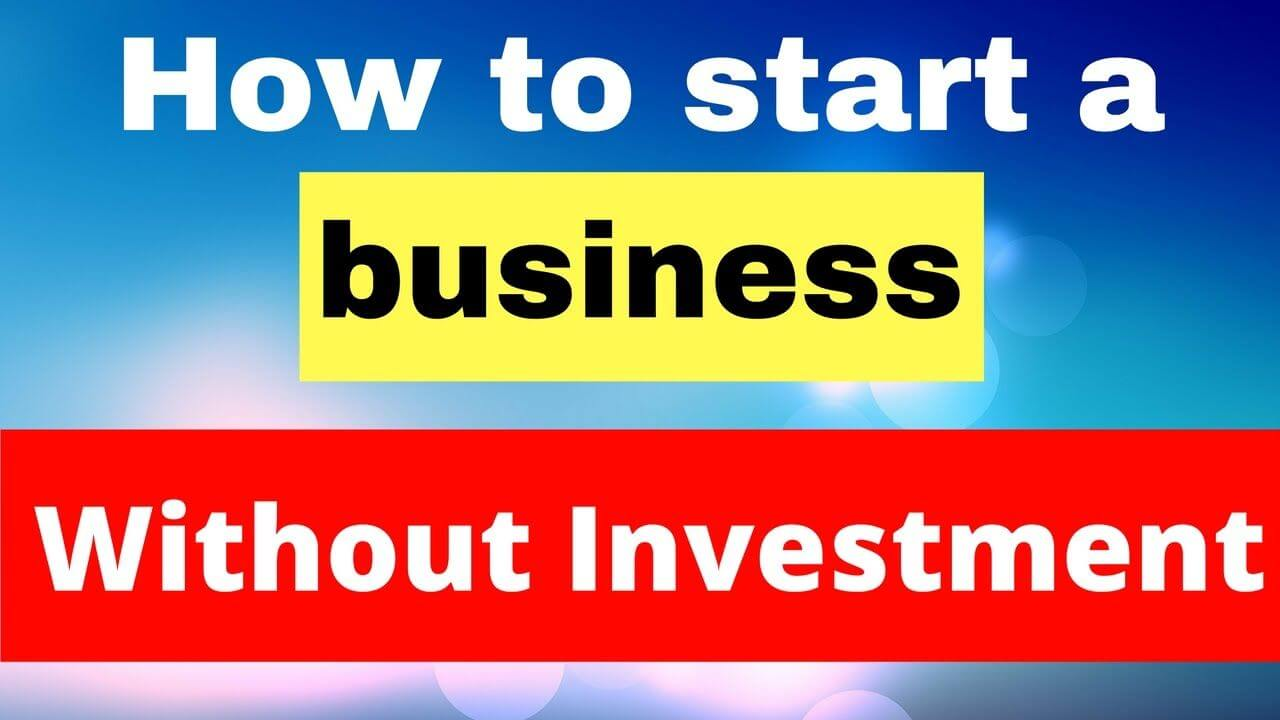 How To Start A Business With Zero Investment